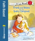 Frank and Beans and the Scary Campout by Kathy-jo Wargin