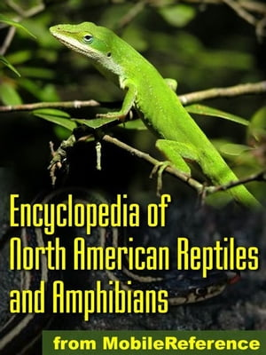 The Illustrated Encyclopedia Of North American Reptiles And Amphibians: An Essential Guide To Reptiles And Amphibians Of Usa,  Canada,  And Mexico (Mobi