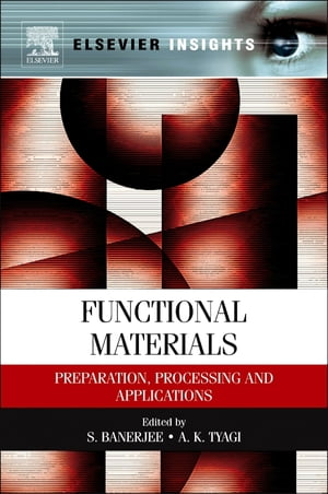 Functional Materials Preparation,  Processing and Applications