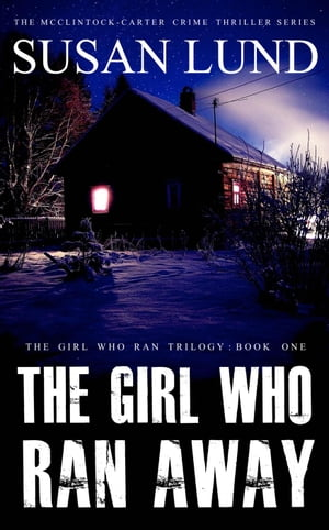 The Girl Who Ran Away: The Girl Who Ran Series, #1 by Susan Lund