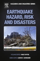 Earthquake Hazard, Risk and Disasters by Max Wyss