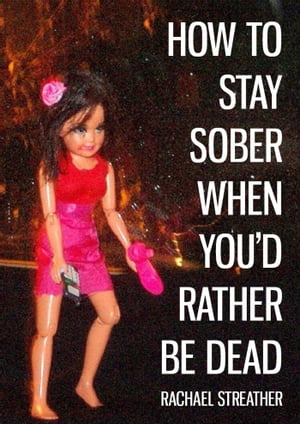 How to Stay Sober When You'd Rather Be Dead