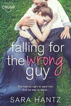 Falling For the Wrong Guy by Sara Hantz