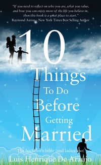 10 Things to do before getting married: The bachelor's bible (and ladies too)