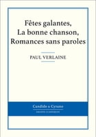 Fêtes galantes, La bonne chanson, Romances sans paroles by Paul Verlaine