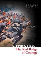 The Red Badge of Courage (Collins Classics) by Stephen Crane