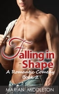 Falling in Shape: A Romantic Comedy about an Unexpected Love Story, Book 2 24f17da3-60c3-47f5-abca-4905c4ed2acc