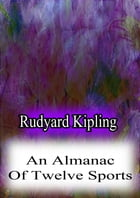An Almanac Of Twelve Sports by Rudyard Kipling