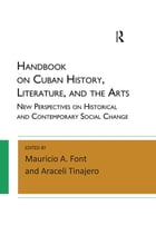 Handbook on Cuban History, Literature, and the Arts: New Perspectives on Historical and…