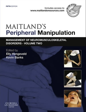Maitland's Peripheral Manipulation Management of Neuromusculoskeletal Disorders - Volume 2