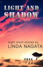 Light and Shadow: Eight Short Stories by Linda Nagata