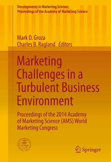 Marketing Challenges in a Turbulent Business Environment: Proceedings of the 2014 Academy of…