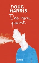 T'es con, point by Doug Harris