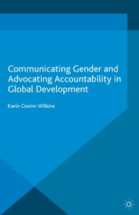 Communicating Gender and Advocating Accountability in Global Development