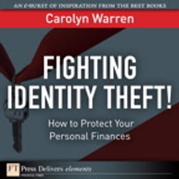 Book Fighting Identity Theft!: How to Protect Your Personal Finances by Carolyn Warren