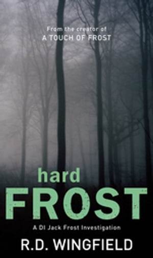 Hard Frost: (DI Jack Frost Book 4) by R D Wingfield