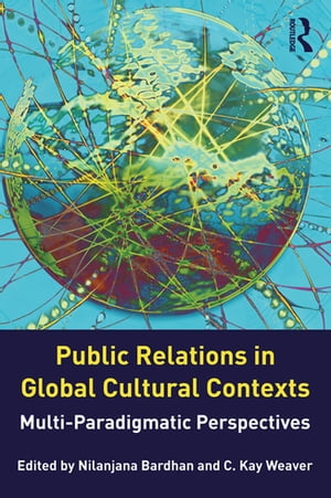 Public Relations in Global Cultural Contexts Multi-paradigmatic Perspectives