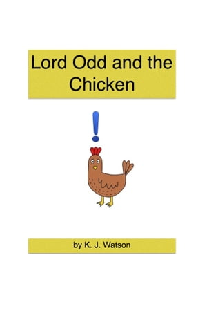 Lord Odd and the Chicken