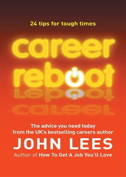 Book Career Reboot: 24 Tips For Tough Times by John Lees