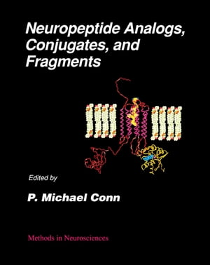 Neuropeptide Analogs, Conjugates, and Fragments: Methods in Neurosciences, Vol. 13