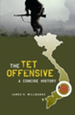 Book The Tet Offensive: A Concise History by James H. Willbanks