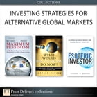 Investing Strategies for Alternative Global Markets (Collection) by Vishaal B. Bhuyan