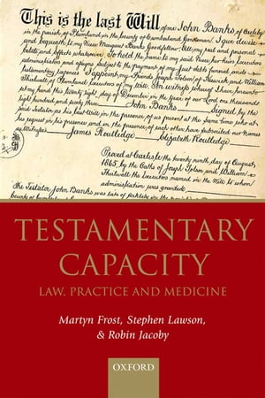 Testamentary Capacity Law,  Practice,  and Medicine