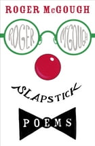Slapstick by Roger McGough