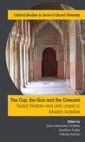 The Cup, the Gun and the Crescent: Social Welfare and Civil Unrest in Muslim Societies 463abaa9-7f4d-4a26-b0ab-ab5d6aacfe77