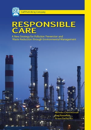 Responsible Care A New Strategy for Pollution Prevention and Waste Reduction Through Environment Management