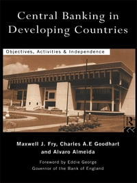 Central Banking in Developing Countries: Objectives, Activities and Independence