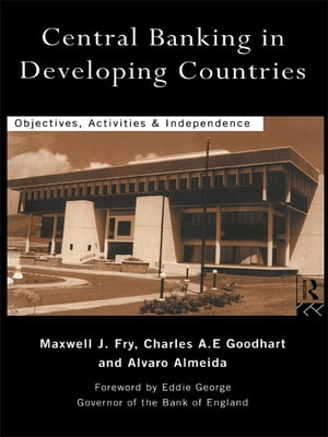 Central Banking in Developing Countries Objectives,  Activities and Independence