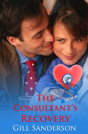 The Consultant's Recovery by Gill Sanderson