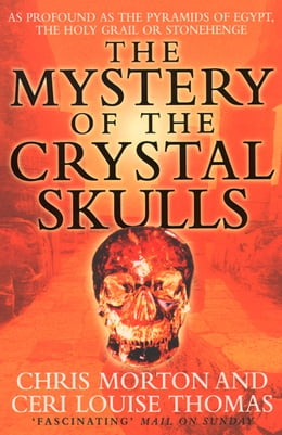Book The Mystery of the Crystal Skulls by Chris Morton