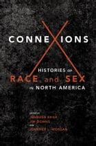 Connexions: Histories of Race and Sex in North America