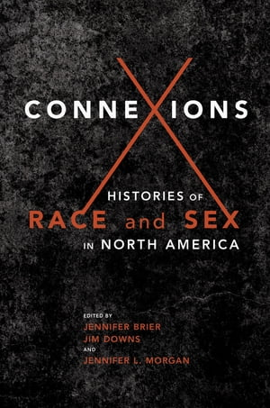 Connexions Histories of Race and Sex in North America