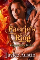 Faerie's Ring by Jaylee Austin