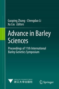 Advance in Barley Sciences: Proceedings of 11th International Barley Genetics Symposium