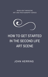 How to Get Started in the Second Life Art Scene