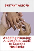 Wedding Planning: A 12 Month Guide to Ease the Headache