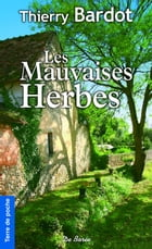 Les Mauvaises herbes by Thierry Bardot