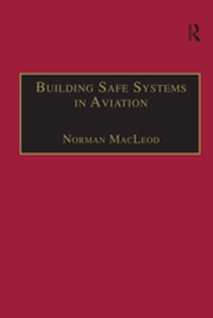 Building Safe Systems in Aviation A CRM Developer's Handbook