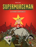 Supermurgeman - Tome 2 - Menace communiste (La) by Mathieu Sapin