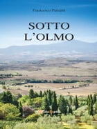 Sotto l'olmo by Francesco Pantani