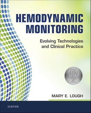 Hemodynamic Monitoring Evolving Technologies and Clinical Practice