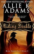 Riding Double: Masters' Roadhouse, Part 2: The Roadhouse, #2 by Allie K. Adams