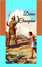 Divine Champion: Series One by Pastor E.A Adeboye