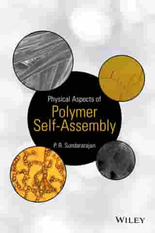 Physical Aspects of Polymer Self-Assembly by P. R. Sundararajan
