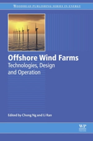 Offshore Wind Farms Technologies,  Design and Operation