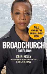 Broadchurch: Protection (Story 5): A Series Two Original Short Story